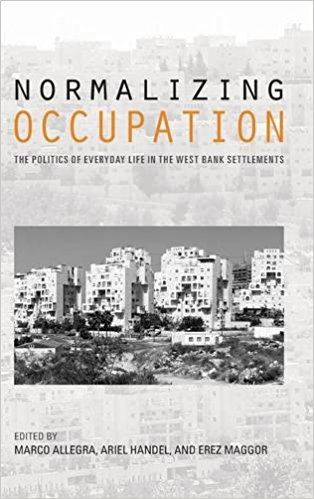 Normalizing Occupation: the politics of every day lives in the settlements