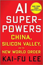 AI Super-powers: China, the silicon valley and the new world order